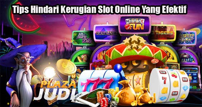 Tips Hindari Kerugian Slot Online Yang Efektif